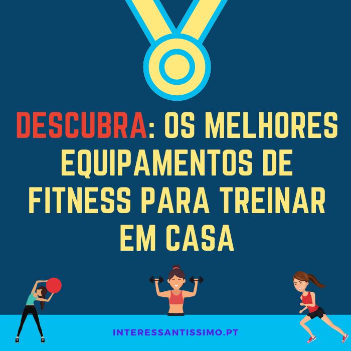 Os Melhores Equipamentos de Fitness para treinar Em Casa