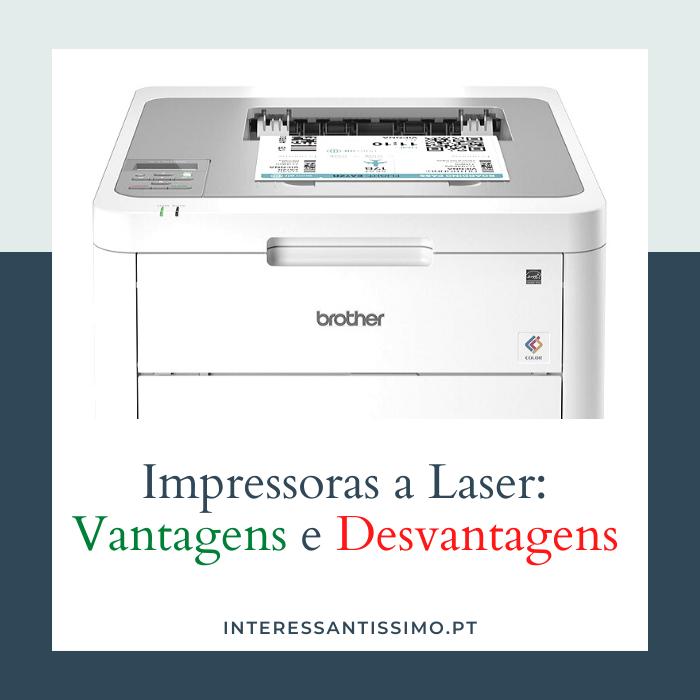 desvendando os pros e contras das impressoras a laser