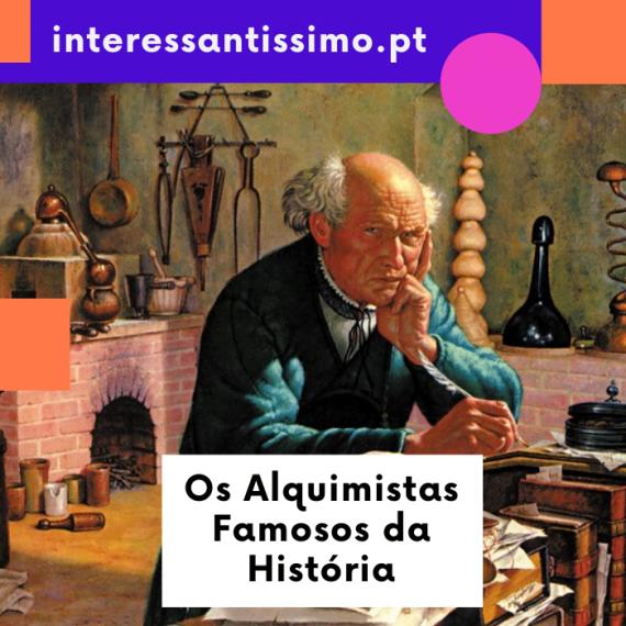os alquimistas mais famosos das história