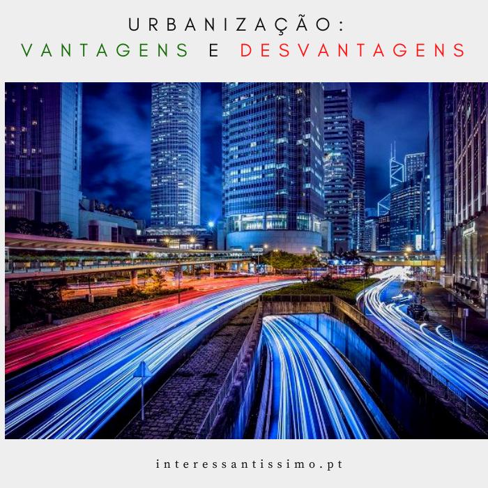 os prós e contras da urbanização