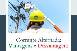 vantagens e desvantagens do uso da corrente alternada