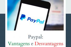 descobrindo as vantagens e desvantagens do uso do paypal