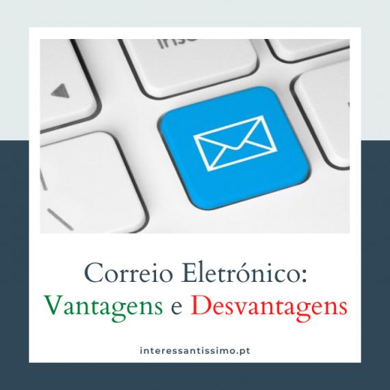 vantagens e desvantagens do correio eletrónico