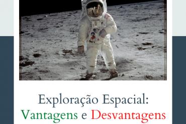 exploração espacial vantagens e desvantagens