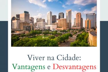 as vantagens e desvantagens de viver numa cidade