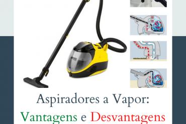 as vantagens e desvantagens dos aspiradores a vapor