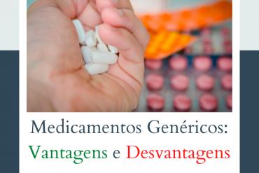pros e contras dos medicamentos genéricos