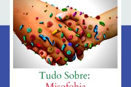 Tudo Sobre a Misofobia, o medo dos germes
