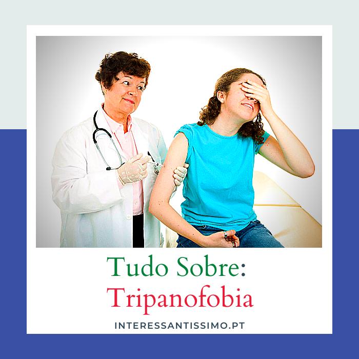 tripanofobia - sintomas, causas e tratamentos possiveis
