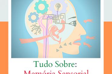 Tudo sobre memória sensorial