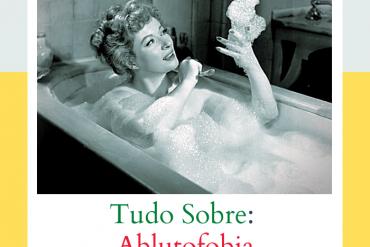 Ablutofobia - Medo de Tomar Banho