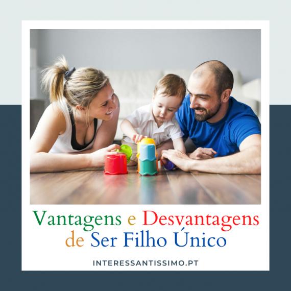 vantagens e desvantagens de ser filho unico