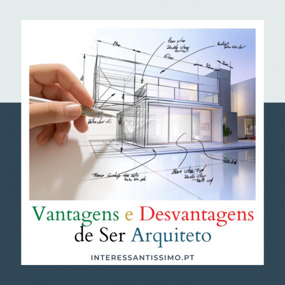 As Vantagens e Desvantagens de Ser Arquiteto