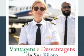 As Vantagens e Desvantagens de Ser Piloto