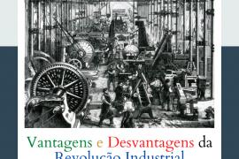 Vantagens e Desvantagens da Revolução Industrial