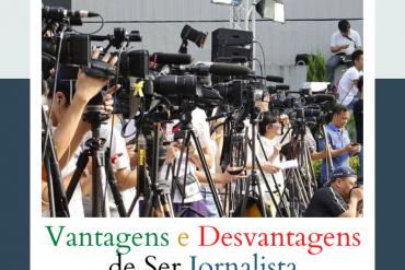 Vantagens e desvantagens de ser jornalista
