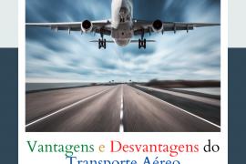 as vantagens e desvantagens do transporte aerro