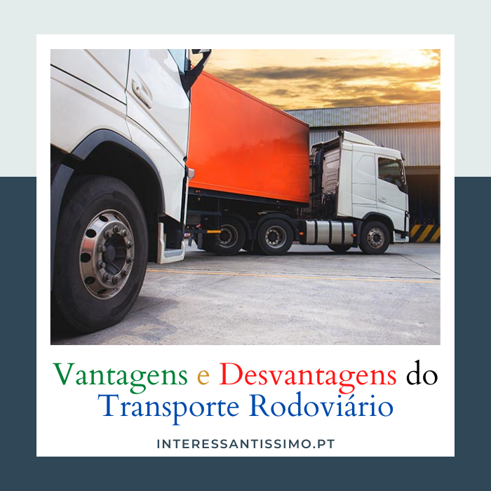 as vantagens e desvantagens do transporte rodoviário
