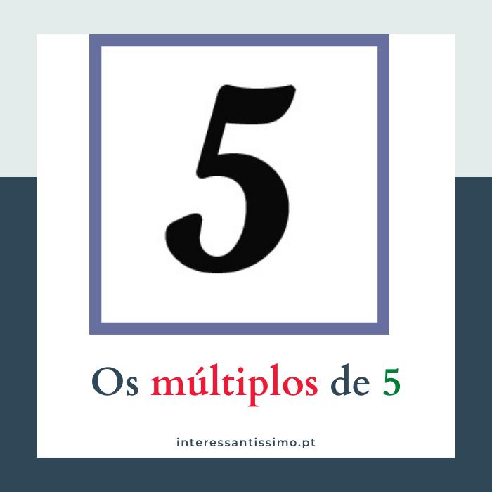 Quais são os multiplos de 5