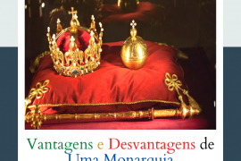 Vantagens e Desvantagens de uma Monarquia
