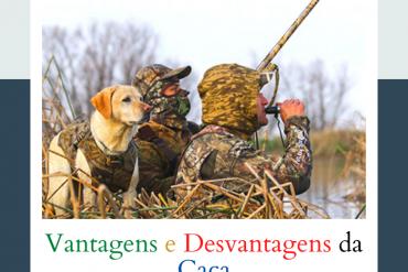 vantagens e desvantagens da caça